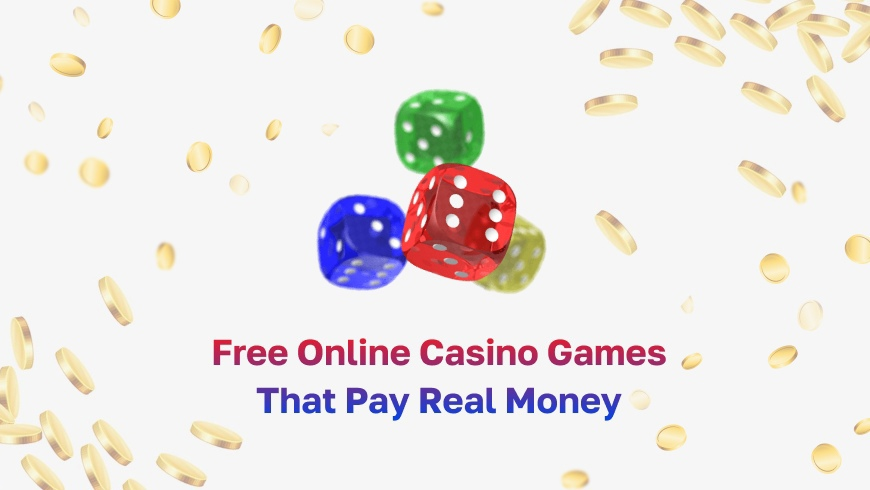 Free Online Casino Games That Pay Real Money